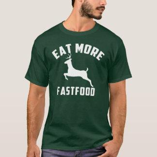eat more fast food T-Shirt