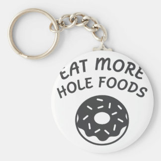 Eat More Hole Foods Key Ring