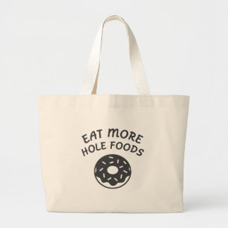 Eat More Hole Foods Large Tote Bag