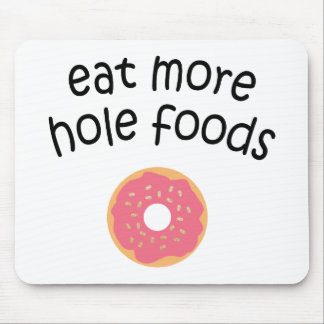 Eat More Hole Foods Mouse Pad