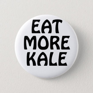 Eat More Kale 6 Cm Round Badge