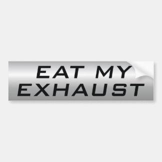 Eat My Exhaust Bumper Sticker