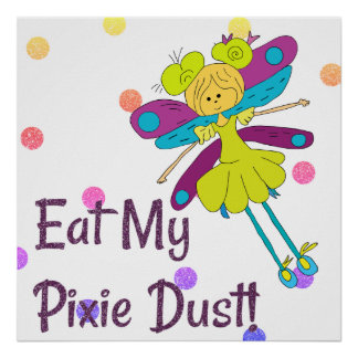 Eat My Pixie Dust Fairy Funny Poster