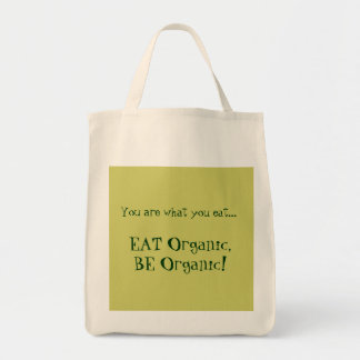 """Eat Organic, Be Organic!"" Organic Grocery Bag"
