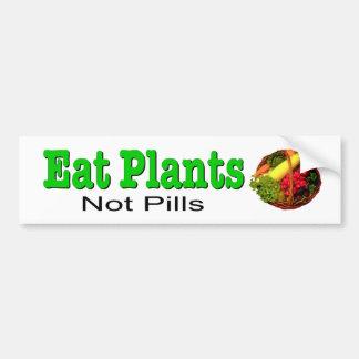 Eat Plants, Not Pills. Decal for natural health. Bumper Sticker
