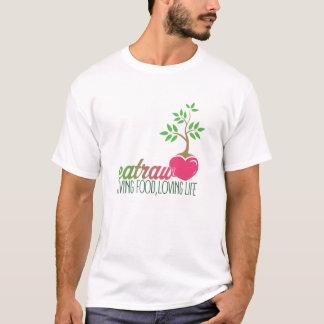 Eat Raw, Living Food Loving Life T-Shirt