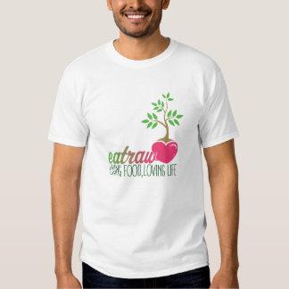 Eat Raw, Living Food Loving Life Tee Shirt