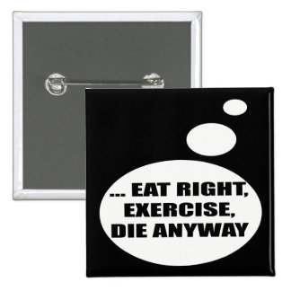 Eat Right Exercise Talking T-shirts Gifts 15 Cm Square Badge