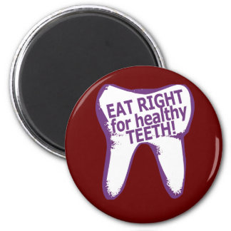 Eat Right for healthy teeth! 6 Cm Round Magnet