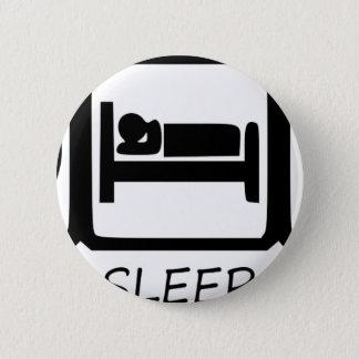 EAT SLEEP31 6 CM ROUND BADGE