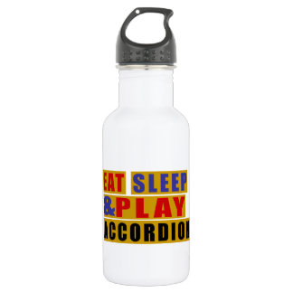 Eat Sleep And Play ACCORDION 532 Ml Water Bottle