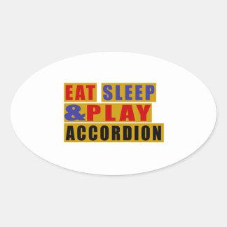 Eat Sleep And Play ACCORDION Oval Sticker