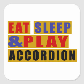 Eat Sleep And Play ACCORDION Square Sticker