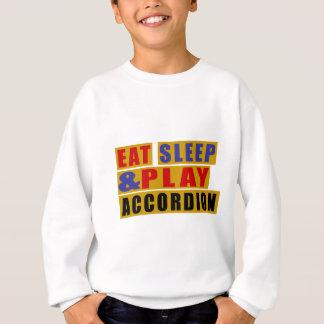 Eat Sleep And Play ACCORDION Sweatshirt