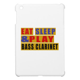 Eat Sleep And Play BASS CLARINET Case For The iPad Mini