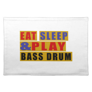 Eat Sleep And Play BASS DRUM Placemat