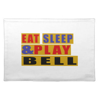 Eat Sleep And Play BELL Placemat