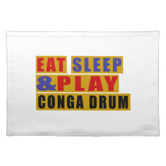 Eat Sleep And Play CONGA DRUM Placemat