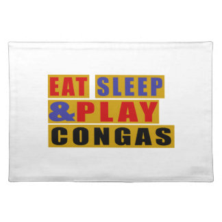 Eat Sleep And Play CONGAS Placemat