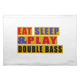 Eat Sleep And Play DOUBLE BASS Placemat