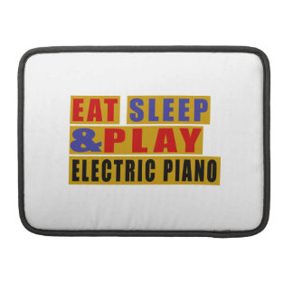 Eat Sleep And Play ELECTRIC PIANO MacBook Pro Sleeves