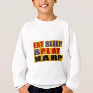 Eat Sleep And Play HARP Sweatshirt