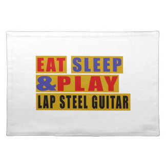 Eat Sleep And Play LAP STEEL GUITAR Placemat
