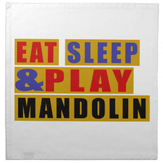 Eat Sleep And Play MANDOLIN Napkin