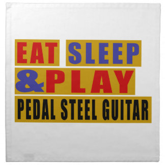 Eat Sleep And Play PEDAL STEEL GUITAR Napkin