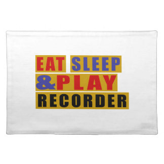 Eat Sleep And Play RECORDER Placemat