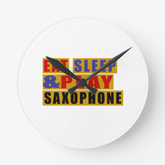 Eat Sleep And Play SAXOPHONE Wallclocks