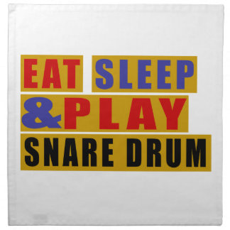 Eat Sleep And Play SNARE DRUM Napkin