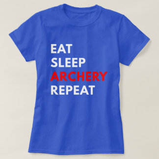 Eat Sleep Archery Repeat (Women's T-Shirt) T-Shirt