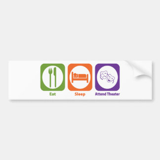 Eat Sleep Attend Theater Bumper Sticker