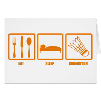 Eat Sleep Badminton Card