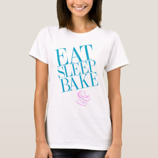Eat. Sleep. Bake T-Shirt