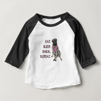 Eat, sleep, bark, repeat pug baby T-Shirt