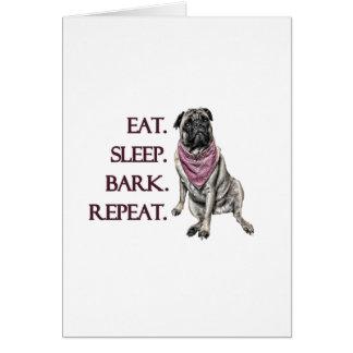 Eat, sleep, bark, repeat pug card
