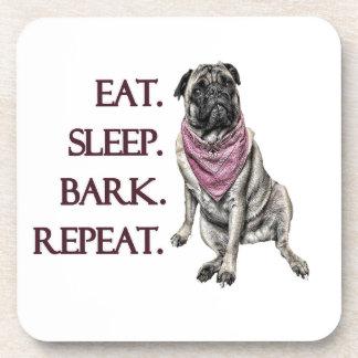 Eat, sleep, bark, repeat pug drink coaster
