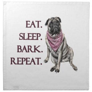 Eat, sleep, bark, repeat pug napkin