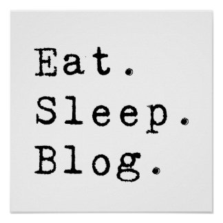 Eat Sleep Blog Poster