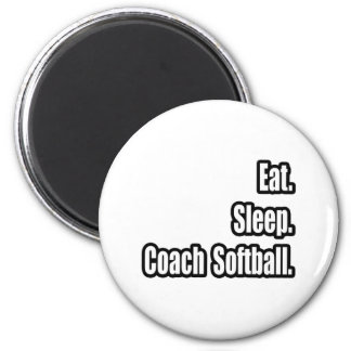 Eat. Sleep. Coach Softball. Magnet