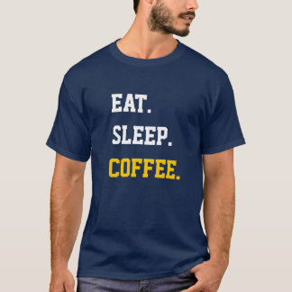 Eat Sleep Coffee T-Shirt