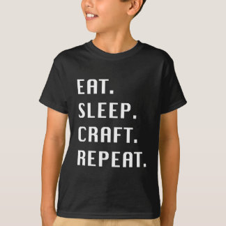 eat sleep craft repeat crafter shirt