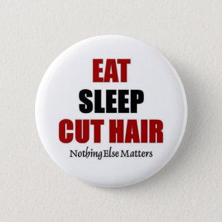 Eat sleep Cut Hair 6 Cm Round Badge