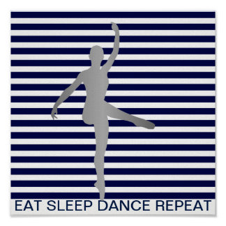 Eat Sleep Dance Repeat Blue Marine Stripes Silver Poster