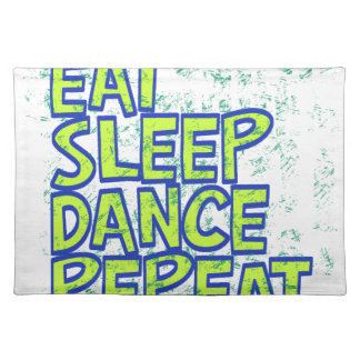 eat sleep dance repeat placemat