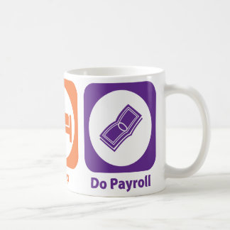 Eat Sleep Do Payroll Coffee Mug