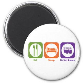 Eat Sleep Do Soil Science 6 Cm Round Magnet