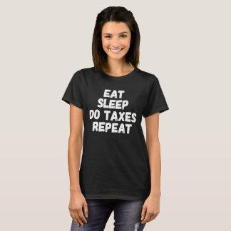 Eat Sleep do taxes repeat T-Shirt
